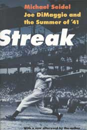 Streak: Joe DiMaggio and the Summer of '41 by Michael Seidel