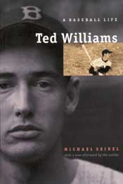 Ted Williams: A Baseball Life by Michael Seidel with a new afterword by the author