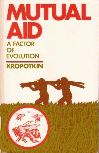 mutual aid  a factor in evolution  by peter kropotkin