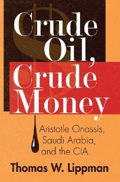 Crude Oil, Crude Money