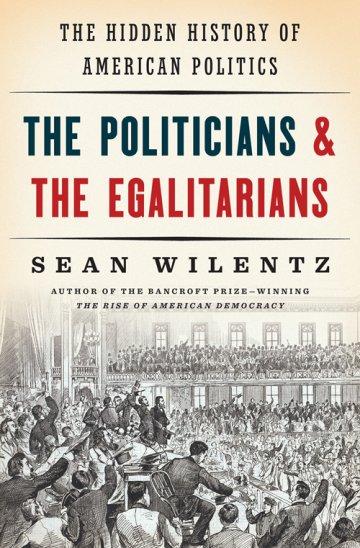 The Politicians, The Egalitarians