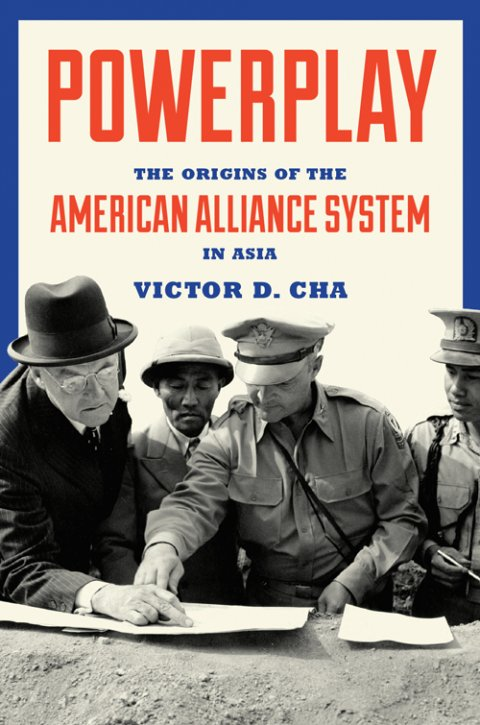 The Origins of the American Alliance System in Asia by Victor Cha '83.