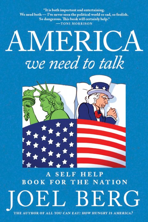 A Self-Help Book for the Nation by Joel Berg '86.