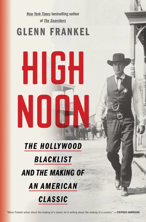 The Hollywood Blacklist and the Making of an American Classic.