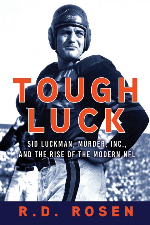 Cover of 'Tough Luck', by R.D. Rosen, showing Sid Luckman in a football uniform