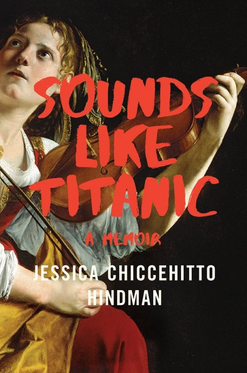 "Book cover of ""Sounds Like Titanic"", by Jessica Chiccehitto Hindman '03, SOA'09"
